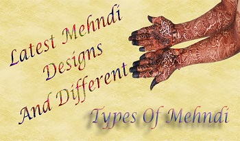 2019 Latest Mehndi Designs And Different Types Of Mehndi