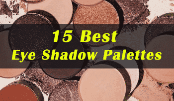 15 Best Eyeshadow Palettes Of 2021  – Top Picks With Detailed Reviews