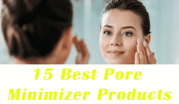 15 Best Pore Minimizer Reviews Of 2021 – Top Picks For Your Skin