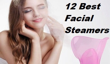12 Best Facial Steamers 2021 – With Detailed Reviews